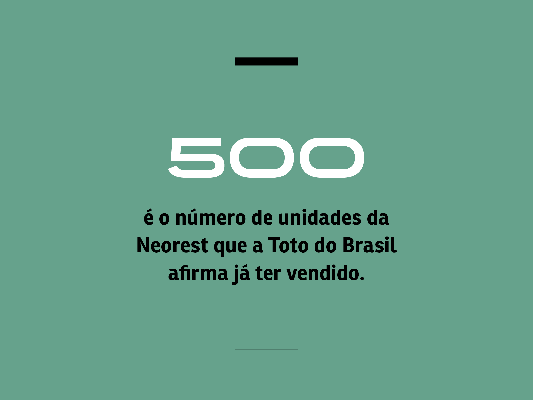500 - é o número de neorests vendidas